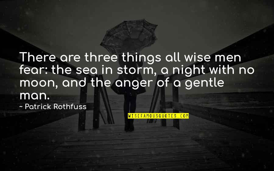 Pilate Bible Quotes By Patrick Rothfuss: There are three things all wise men fear: