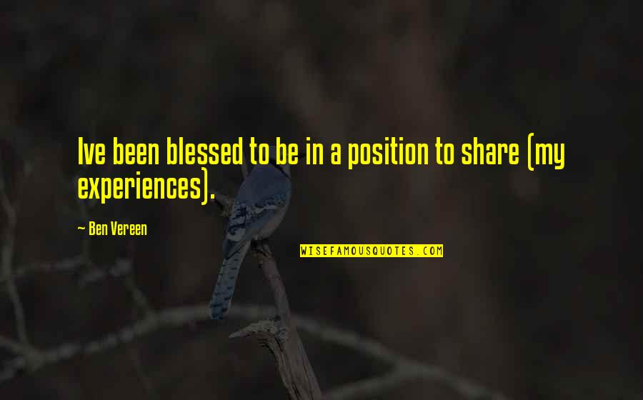 Pileated Quotes By Ben Vereen: Ive been blessed to be in a position