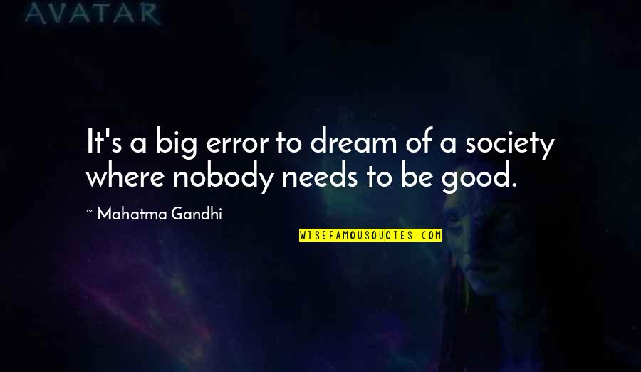 Pillowcases Quotes By Mahatma Gandhi: It's a big error to dream of a