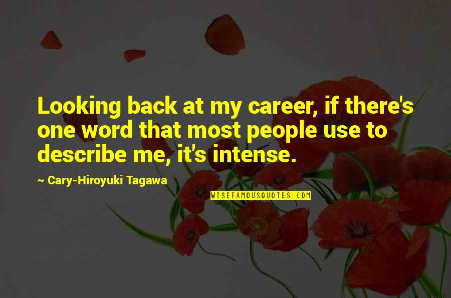 Pillowmaker Quotes By Cary-Hiroyuki Tagawa: Looking back at my career, if there's one