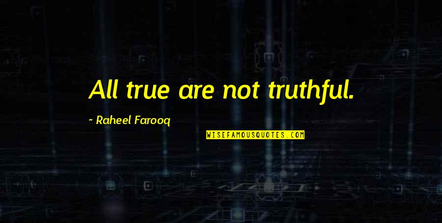 Pillows With Religious Quotes By Raheel Farooq: All true are not truthful.