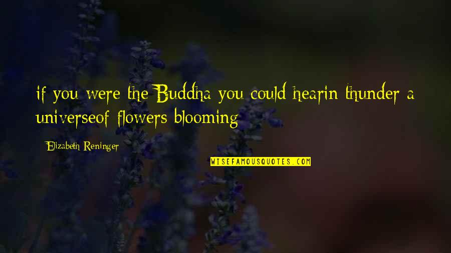 Pimp Don Juan Quotes By Elizabeth Reninger: if you were the Buddha you could hearin