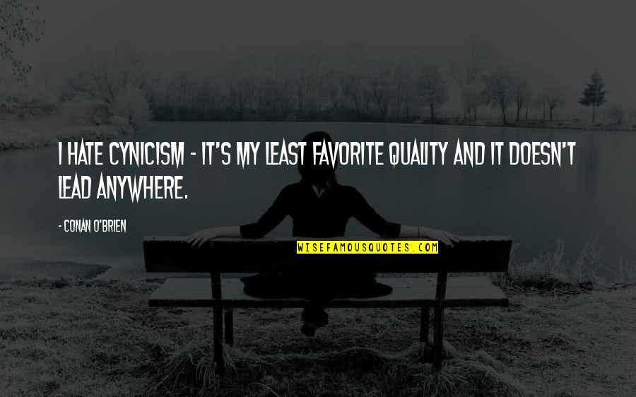 Pimpbot Quotes By Conan O'Brien: I hate cynicism - it's my least favorite