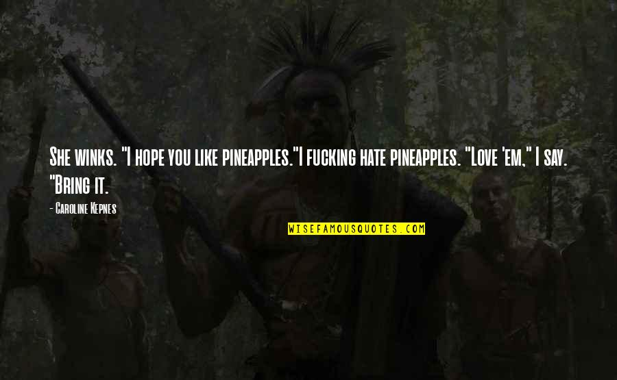Pineapples Quotes: top 19 famous quotes about Pineapples