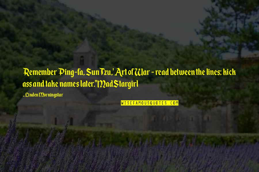 Ping's Quotes By Linden Morningstar: Remember Ping-fa, Sun Tzu,' Art of War -