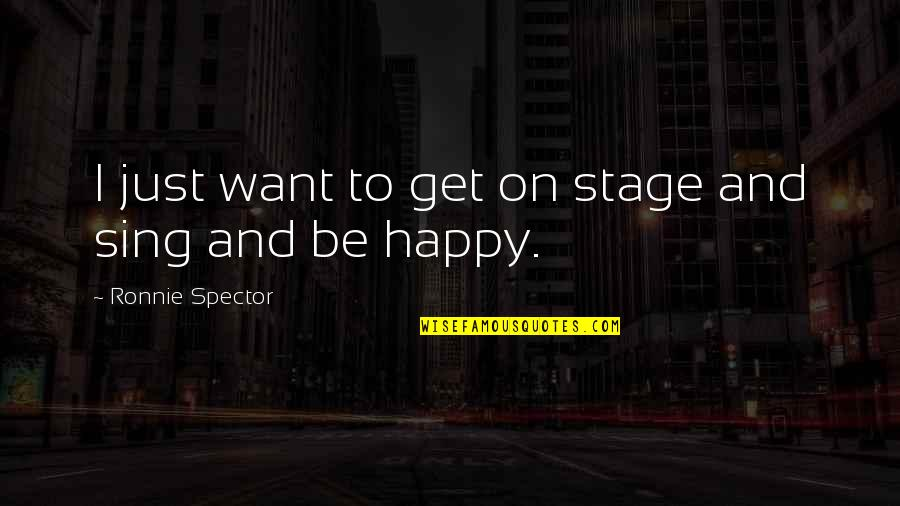 Pingthe Quotes By Ronnie Spector: I just want to get on stage and
