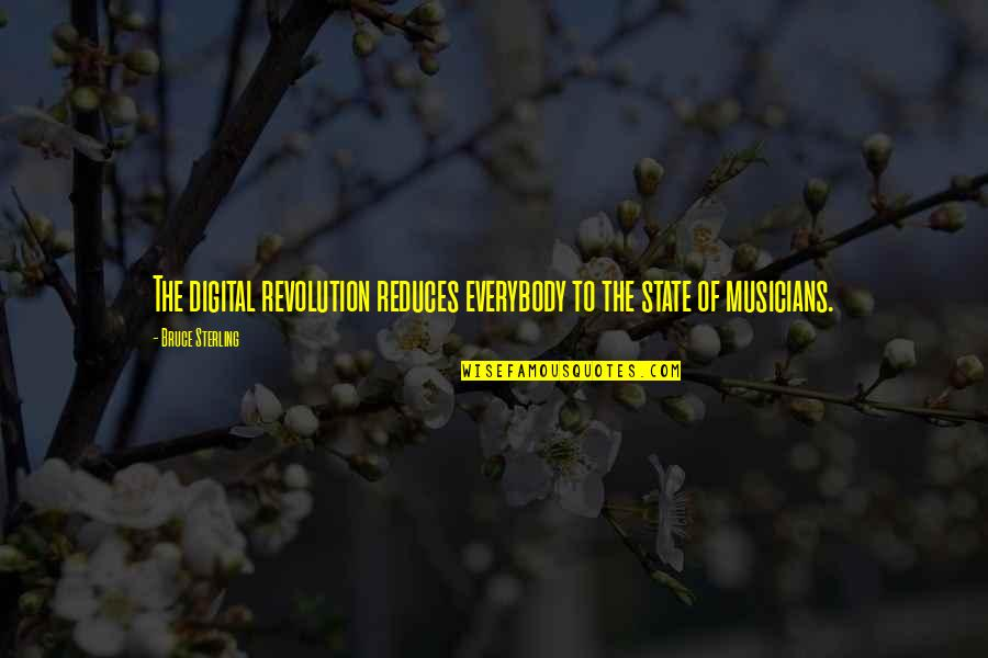 Pink Eye Funny Quotes By Bruce Sterling: The digital revolution reduces everybody to the state