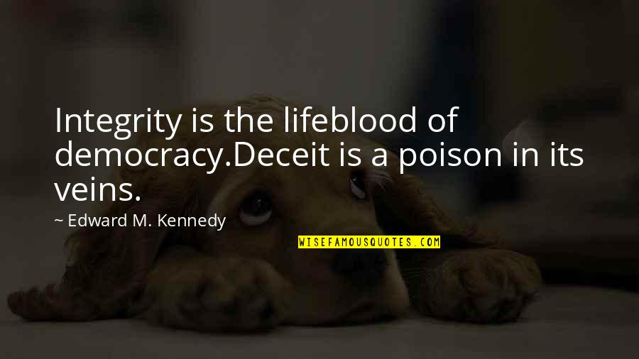 Pink Eye Funny Quotes By Edward M. Kennedy: Integrity is the lifeblood of democracy.Deceit is a