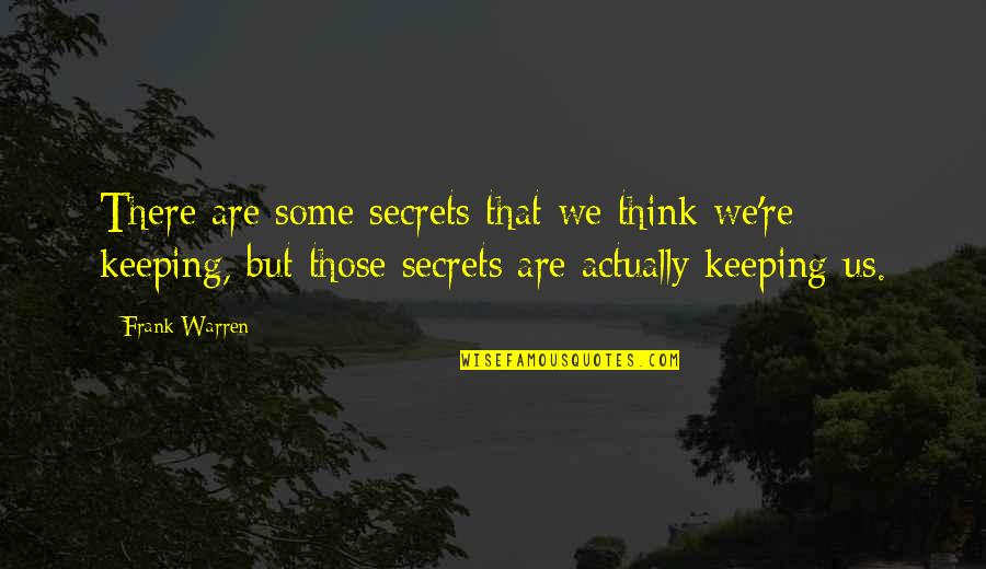Pink Eye Funny Quotes By Frank Warren: There are some secrets that we think we're