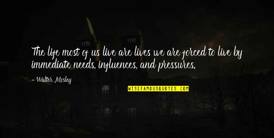 Pink Eye Funny Quotes By Walter Mosley: The life most of us live are lives