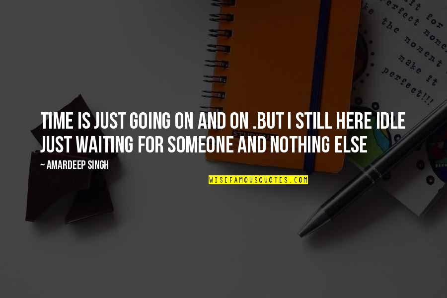 Pinky Madam Quotes By Amardeep Singh: Time is just going on and on .But