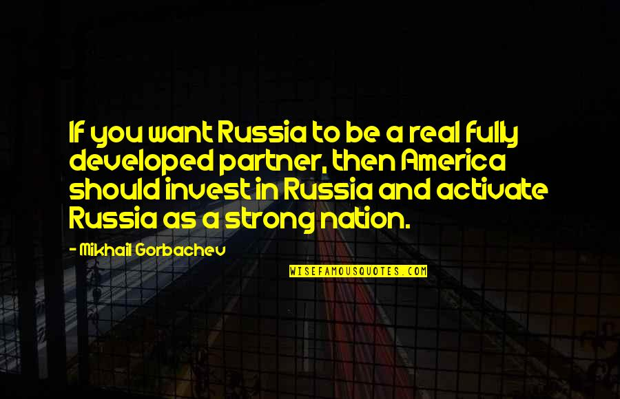 Pinky Madam Quotes By Mikhail Gorbachev: If you want Russia to be a real
