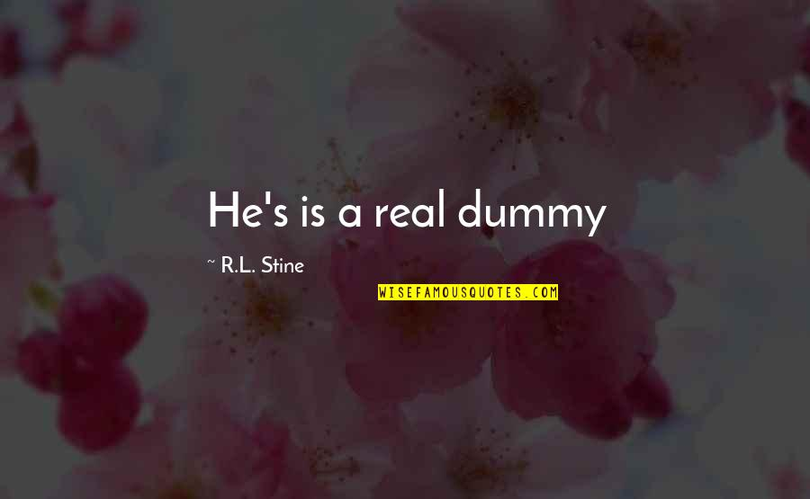 Pinky Madam Quotes By R.L. Stine: He's is a real dummy