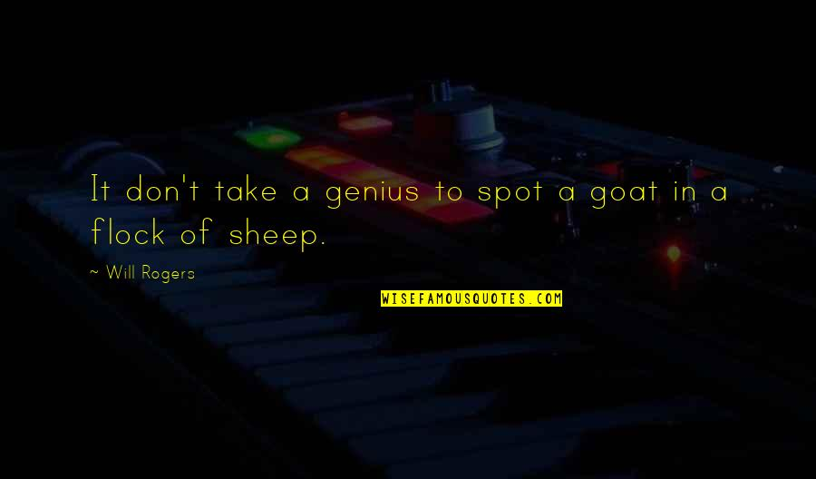 Pinky Madam Quotes By Will Rogers: It don't take a genius to spot a