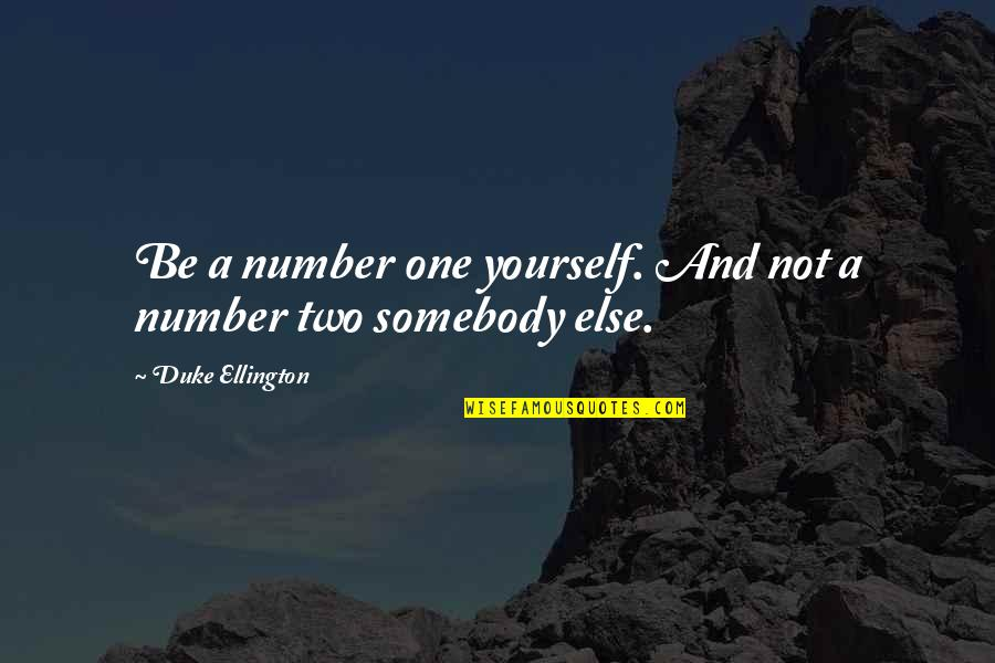 Pinterest - The Most Amazing Quotes By Duke Ellington: Be a number one yourself. And not a