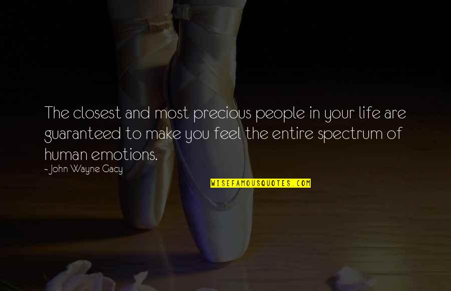 Pinterest - The Most Amazing Quotes By John Wayne Gacy: The closest and most precious people in your