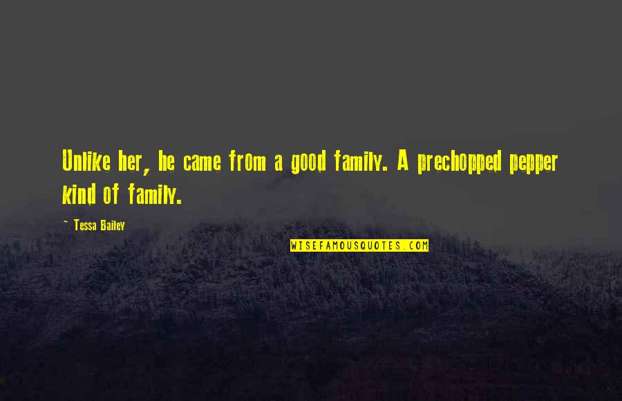 Pinterest - The Most Amazing Quotes By Tessa Bailey: Unlike her, he came from a good family.