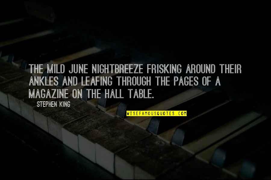 Pios Quotes By Stephen King: The mild June nightbreeze frisking around their ankles