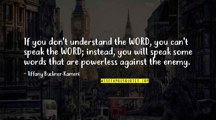 Pios Quotes By Tiffany Buckner-Kameni: If you don't understand the WORD, you can't