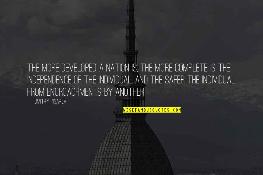 Pisarev Quotes By Dmitry Pisarev: The more developed a nation is, the more