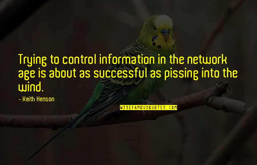 Pissing Quotes By Keith Henson: Trying to control information in the network age