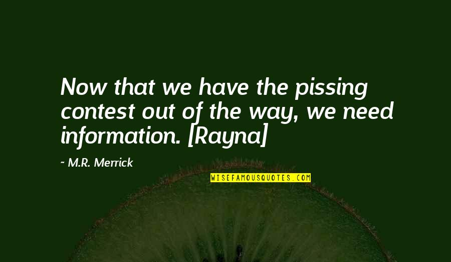 Pissing Quotes By M.R. Merrick: Now that we have the pissing contest out