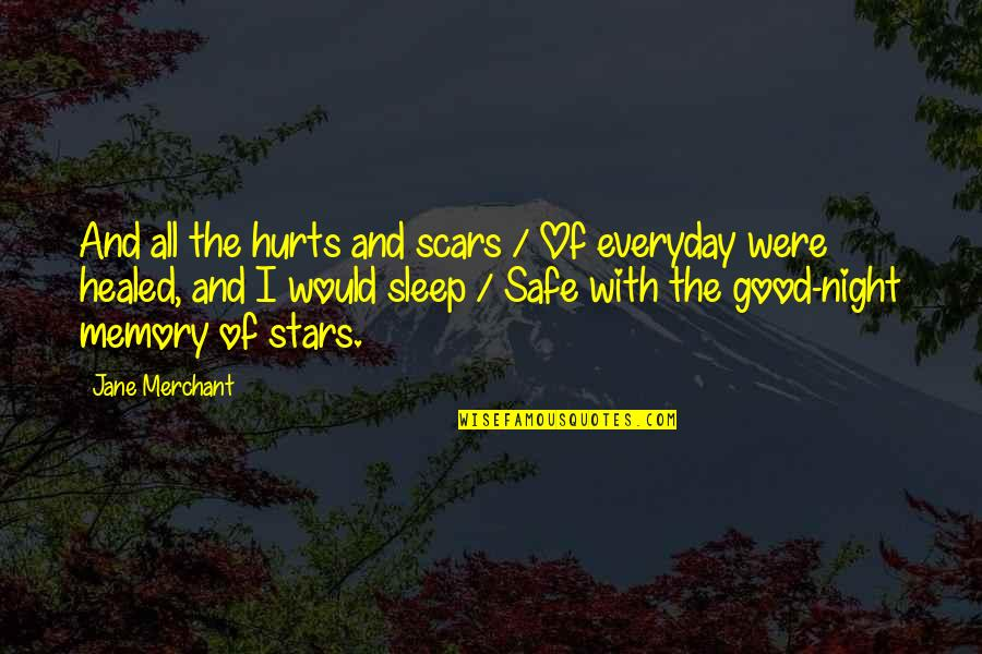 Pistol Shooting Quotes By Jane Merchant: And all the hurts and scars / Of