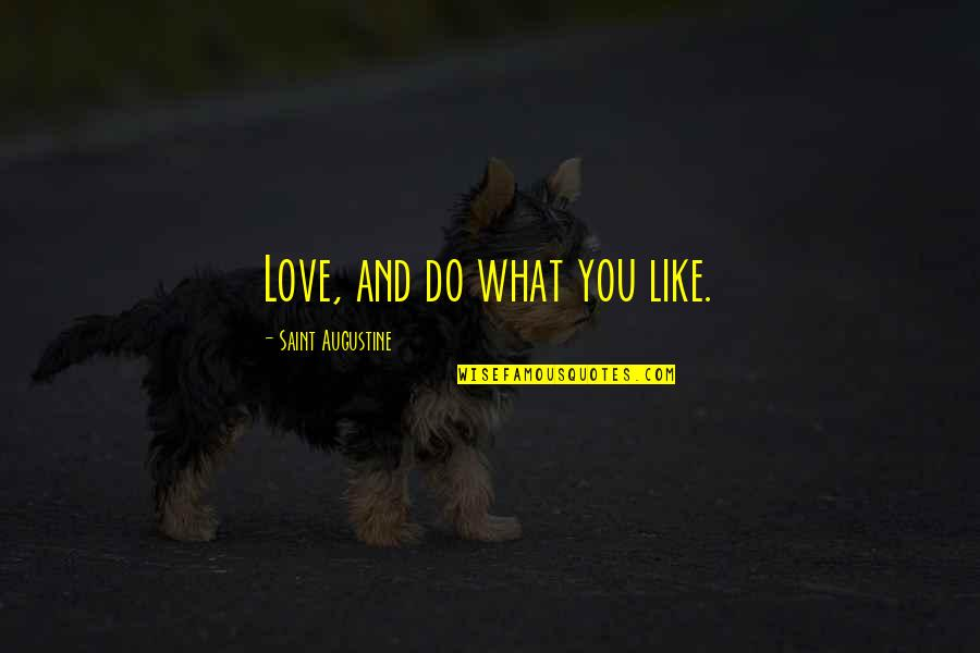 Pistola Quotes By Saint Augustine: Love, and do what you like.