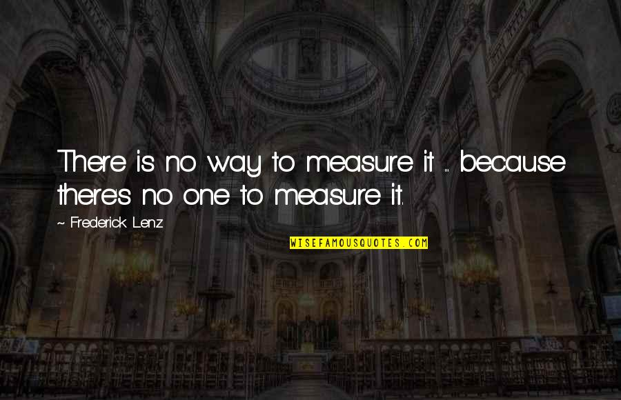 Pitbull Singer Best Quotes By Frederick Lenz: There is no way to measure it ...
