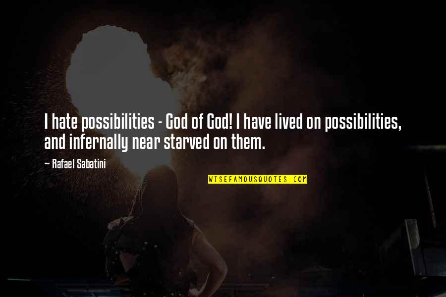 Pitbull Singer Best Quotes By Rafael Sabatini: I hate possibilities - God of God! I