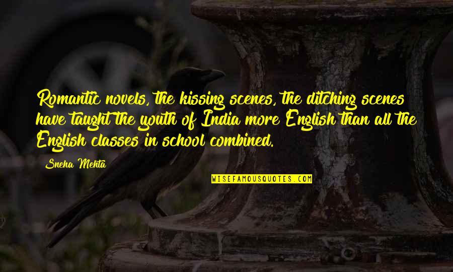 Pitching Confidence Quotes By Sneha Mehta: Romantic novels, the kissing scenes, the ditching scenes
