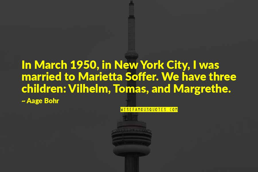 Piteously Quotes By Aage Bohr: In March 1950, in New York City, I
