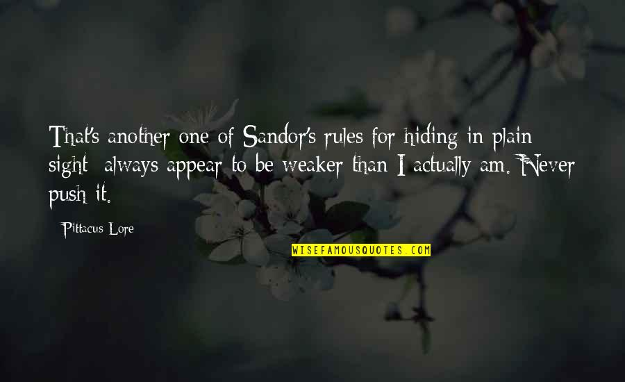 Pittacus Quotes By Pittacus Lore: That's another one of Sandor's rules for hiding