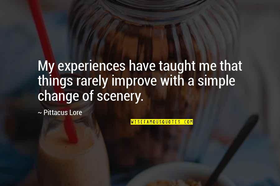 Pittacus Quotes By Pittacus Lore: My experiences have taught me that things rarely