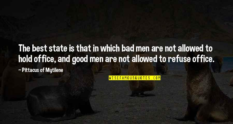 Pittacus Quotes By Pittacus Of Mytilene: The best state is that in which bad