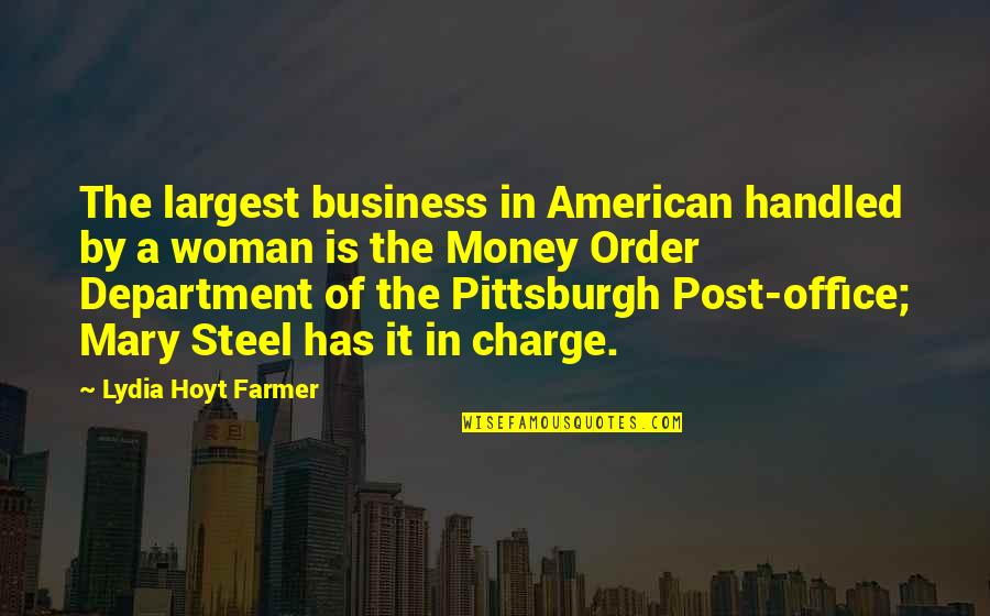 Pittsburgh Quotes By Lydia Hoyt Farmer: The largest business in American handled by a
