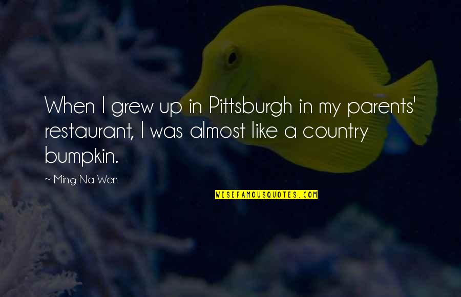 Pittsburgh Quotes By Ming-Na Wen: When I grew up in Pittsburgh in my