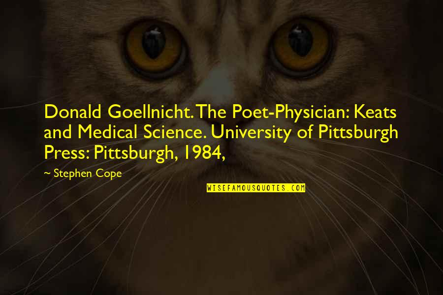 Pittsburgh Quotes By Stephen Cope: Donald Goellnicht. The Poet-Physician: Keats and Medical Science.