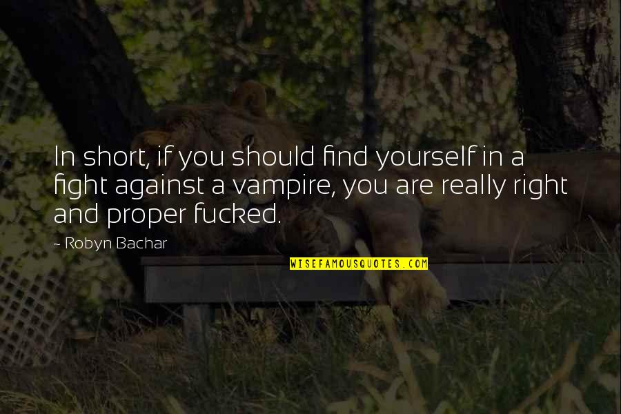 Pixet Quotes By Robyn Bachar: In short, if you should find yourself in