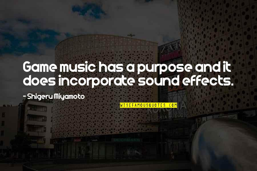 Pixet Quotes By Shigeru Miyamoto: Game music has a purpose and it does