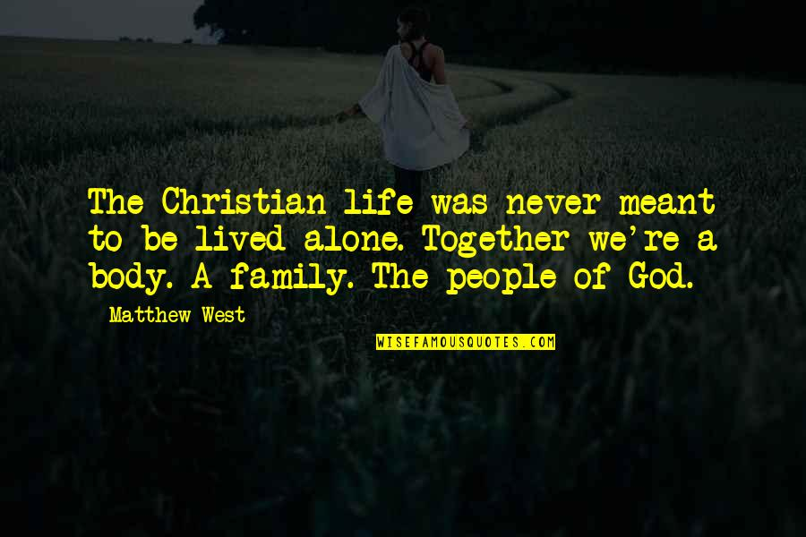 Pl Deshpande Quotes By Matthew West: The Christian life was never meant to be