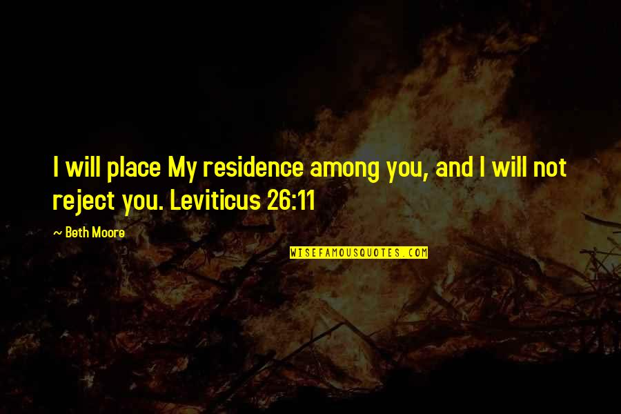 Place Of Residence Quotes By Beth Moore: I will place My residence among you, and