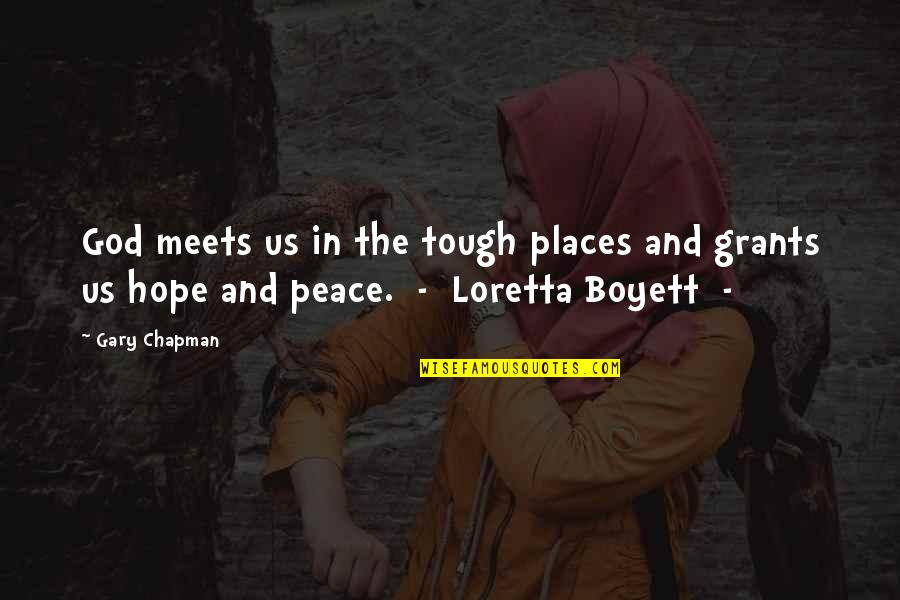Places Of Peace Quotes By Gary Chapman: God meets us in the tough places and