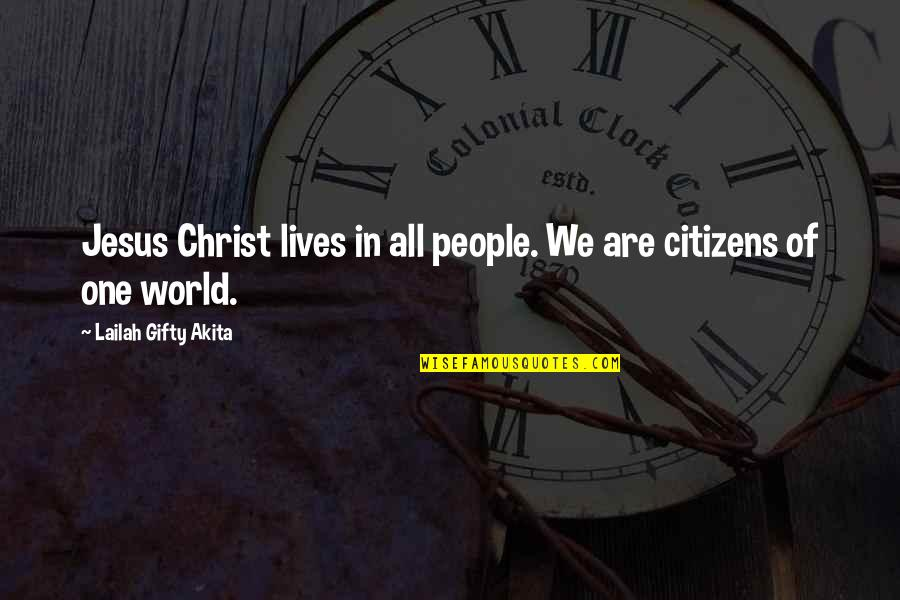 Places Of Peace Quotes By Lailah Gifty Akita: Jesus Christ lives in all people. We are