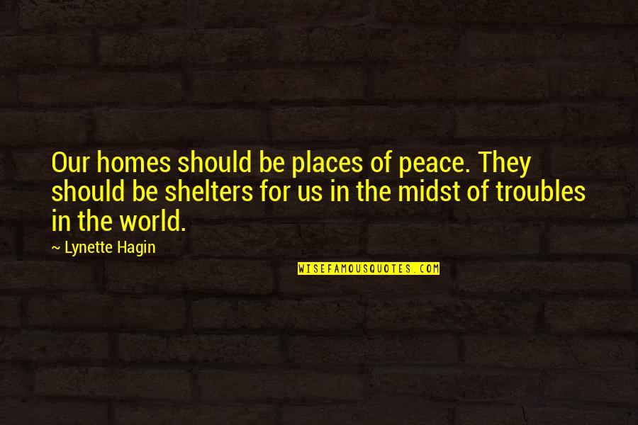 Places Of Peace Quotes By Lynette Hagin: Our homes should be places of peace. They