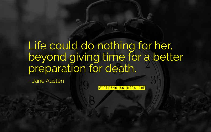 Plain Speaking Quotes By Jane Austen: Life could do nothing for her, beyond giving