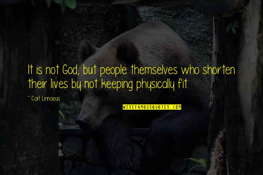 Plameni Quotes By Carl Linnaeus: It is not God, but people themselves who