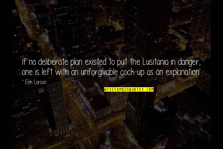 Plan A And B Quotes By Erik Larson: If no deliberate plan existed to put the