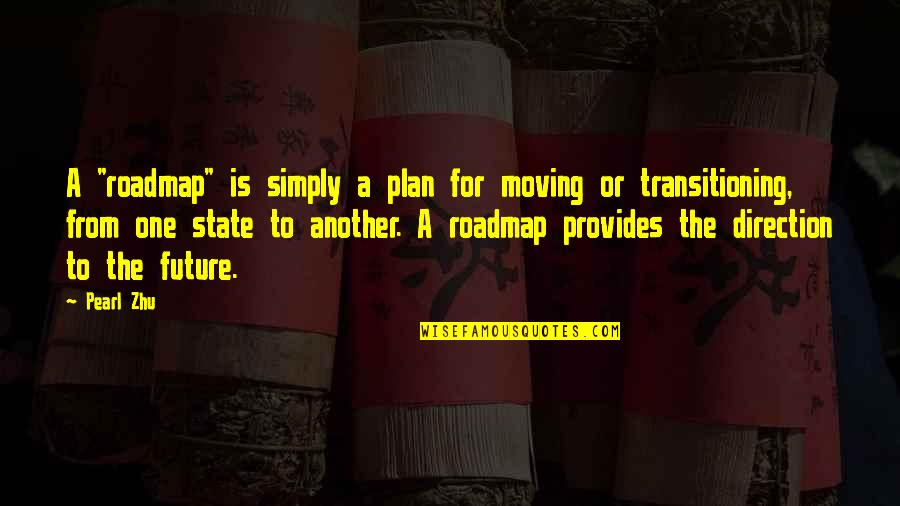 """Plan For Your Future Quotes By Pearl Zhu: A """"roadmap"""" is simply a plan for moving"""