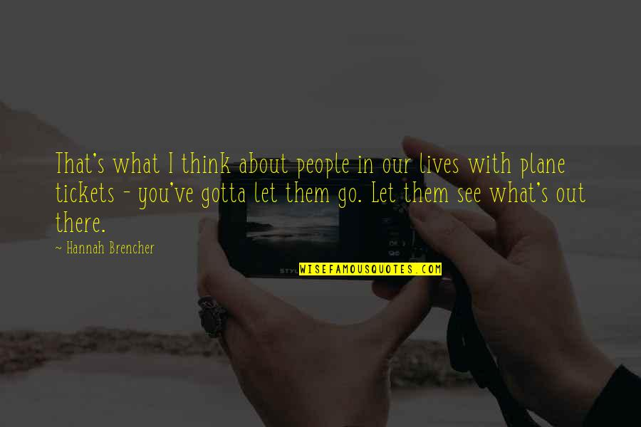 Plane Tickets Quotes By Hannah Brencher: That's what I think about people in our
